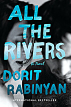 All the Rivers: A Novel by Dorit Rabinyan