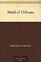 The Maid of Orléans by Friedrich Schiller