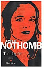 Tuer le père by Amélie Nothomb