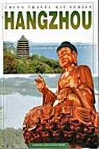 Hangzhou: China Travel Kit Series by Chen…