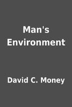 Man's Environment by David C. Money