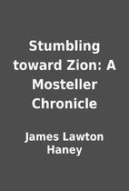 Stumbling toward Zion: A Mosteller Chronicle…