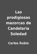 Las prodigiosas mazorcas de Candelaria…