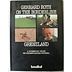 On the Borderline. Grenzland by Gerhard Roth