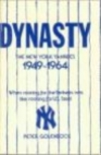 Dynasty: The New York Yankees, 1949-1964 by…