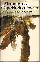 Memoirs of a Cape Breton Doctor by MacMillan…