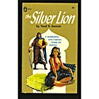 The Silver Lion by Noel B. Gerson