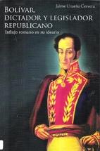 Bolívar, dictador y legislador republicano…