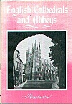 English Cathedrals and Abbeys by John…