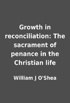 Growth in reconciliation: The sacrament of…