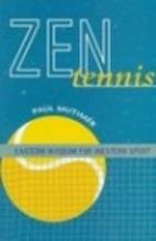 Zen Tennis: Eastern Wisdom for Western Sport…
