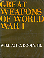 Great Weapons of World War I by William G.…