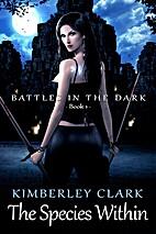 The Species Within (Battles in the Dark Book…