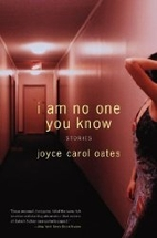 I Am No One You Know: Stories by Joyce Carol…