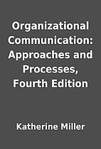 Organizational Communication: Approaches and…