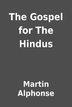 The Gospel for The Hindus by Martin Alphonse