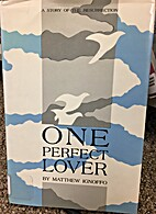 One Perfect Lover: A Story of the…