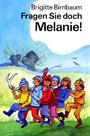 Fragen sie doch Melanie!, - Brigitte Birnbaum