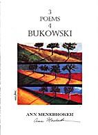3 Poems 4 Bukowski by Ann Menebroker