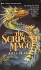 The Serpent Mage by Greg Bear