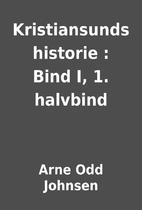 Kristiansunds historie : Bind I, 1. halvbind…