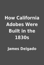 How California Adobes Were Built in the…
