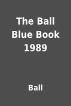 The Ball Blue Book 1989 by Ball