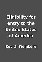 Eligibility for entry to the United States…