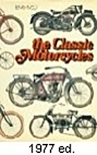 The Classic Motorcycles by Harry Louis