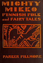 Mighty Mikko A Book of Finnish Fairy Tales…