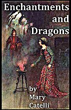 Enchantments And Dragons by Mary Catelli