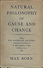 Natural philosophy of cause and chance;…