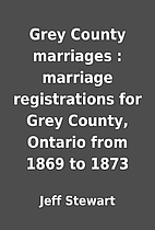 Grey County marriages : marriage…