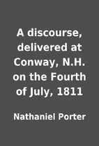 A discourse, delivered at Conway, N.H. on…