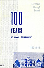 100 Years of local government, 1862-1962…