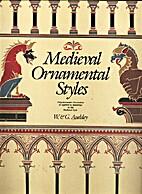 Medieval Ornamental Styles by W. Audsley