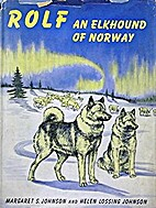 Rolf, an elkhound of Norway, by Margaret S.…