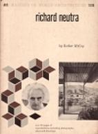 Richard Neutra by Esther McCoy