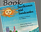 Sunflowers and sandcastles : a selection of…