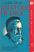 Golden Tales of Anatole France by Anatole…