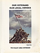 Our Veterans, Our Local Heroes: Tri-Valley…