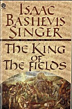 The   king of the fields by Isaac Bashevis…