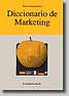 Diccionario de marketing (Serie Economia) by…