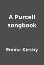 A Purcell songbook by Emma Kirkby