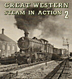 Great Western Steam in Action 2 by Leslie…