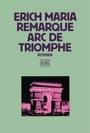 Arc de Triomphe Roman - Erich Maria Remarque