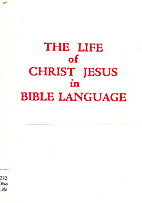 The Life of Christ Jesus in Bible Language -…