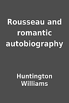 Rousseau and romantic autobiography by…
