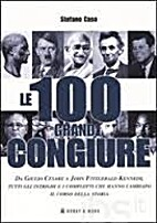 Le 100 grandi congiure (da Giulio Cesare a…