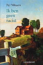 Ik ben geen racist by Per Nilsson